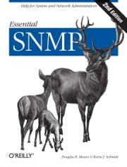 Essential SNMP - Help for System and Network Administrators ebook by Douglas Mauro,Kevin Schmidt