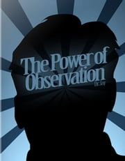 The Power of Observation ebook by Dr. Leland Benton