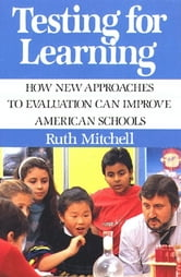 Testing for Learning ebook by Ruth Mitchell