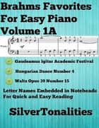 Brahms Favorites for Easy Piano Volume 1 A ebook by Johannes Brahms