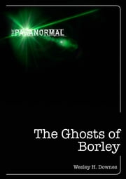 The Ghosts of Borley ebook by Wesley Downes