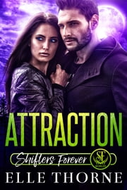 Attraction - Shifters Forever Worlds ebook by Elle Thorne