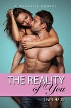 The Reality of You ebook by Jean Haus