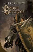 L'Ombre du dragon - Renégat, T3 ebook by Miles Cameron