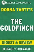 The Goldfinch by Donna Tartt | Digest & Review ebook by Reader's Companions
