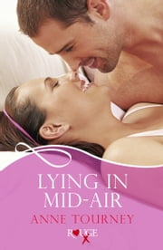 Lying in Mid-Air: A Rouge Erotic Romance ebook by Anne Tourney