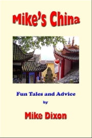 Mike's China ebook by Mike Dixon