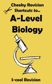 A-level Biology Revision - Cheeky Revision Shortcuts ebook by Scool Revision