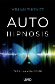 Autohipnosis para una vida mejor ebook by William W. Hewitt