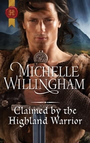 Claimed by the Highland Warrior ebook by Michelle Willingham