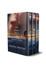 A Standish Bay Romance Books 1-3 - A Standish Bay Romance, #1 ebook by Christine Donovan