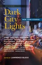 Dark City Lights - New York Stories ebook by Lawrence Block