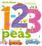 1-2-3 Peas - with audio recording ebook by Keith Baker, Keith Baker