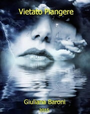 Vietato Piangere ebook by Giuliana Baroni