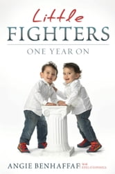 Little Fighters: Miracle Conjoined Twins: One Year On ebook by Angie   Benhaffaf,Edel O'Connell