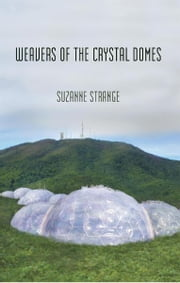 Weavers of the Crystal Domes - Book One of Kudzu Worlds ebook by Suzanne Strange