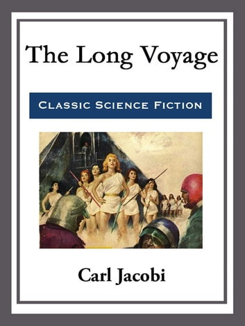 The Long Voyage ebook by Carl Jacobi