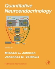 Quantitative Neuroendocrinology ebook by P. Michael Conn,Michael L. Johnson,Johannes D. Veldhuis