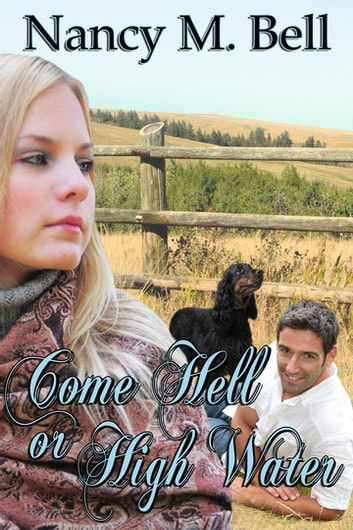 Come Hell or High Water ebook by Nancy M. Bell