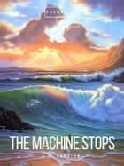 The Machine Stops eBook by E.M. Forster