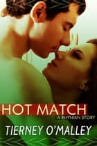 Hot Match ebook by Tierney O'Malley
