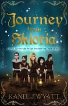Journey from Skioria ebook by Kandi J Wyatt