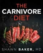 The Carnivore Diet e-bog by Shawn Baker