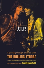 S.t.p. - A Journey Through America With The Rolling Stones ebook by Robert Greenfield