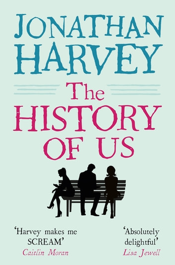 The History of Us ebook by Jonathan Harvey
