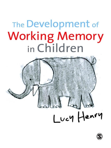 The Development of Working Memory in Children ebook by Lucy Henry