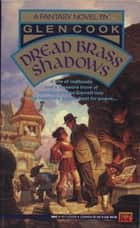 Dread Brass Shadows - A Garrett, P.I. Novel ebook by Glen Cook