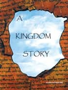 A KINGDOM STORY ebook by Jo Ann Sutherland