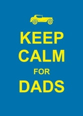 Keep Calm for Dads ebook by Summersdale
