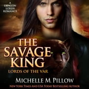 The Savage King - A Qurilixen World Novel audiobook by Michelle M. Pillow