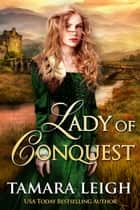 Lady Of Conquest ebook by Tamara Leigh
