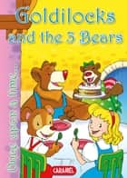 Goldilocks and the 3 Bears - Tales and Stories for children ebook by Charles Perrault, Jesús Lopez Pastor, Once Upon a Time