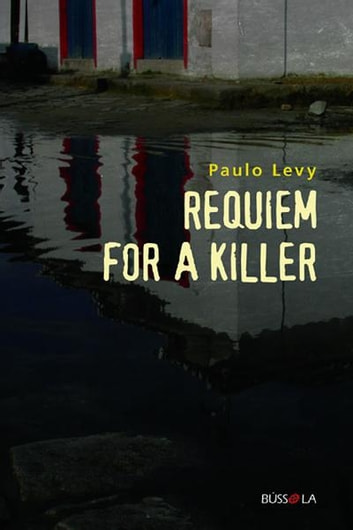 Requiem for a Killer ebook by Paulo Levy
