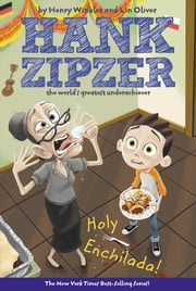 Holy Enchilada! #6 ebook by Henry Winkler,Lin Oliver,Tim Heitz