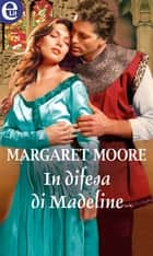 In difesa di Madeline (eLit) eBook by Margaret Moore