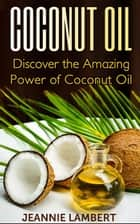 Coconut Oil ebook by Jeannie Lambert