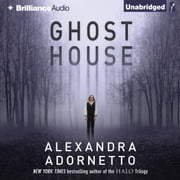 Ghost House audiobook by Alexandra Adornetto