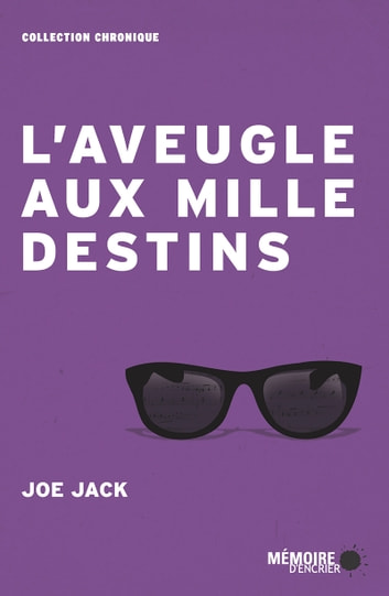 L'aveugle aux mille destins ebook by Joe Jack