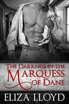 The Darkness in the Marquess of Dane ebook by