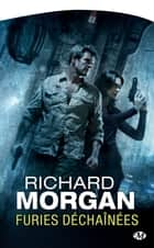 Furies déchaînées ebook by Richard Morgan