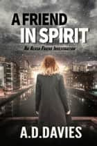 A Friend In Spirit ebook by A. D. Davies