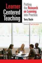 Learner-Centered Teaching ebook by Todd Zakrajsek,Terry Doyle