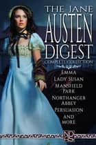 "The Jane Austen Digest (Complete Collection) - NDAS ""Digest"" Edition ebook by Jane Austen, James Edward Austen-Leigh, J E Austen-Leigh"