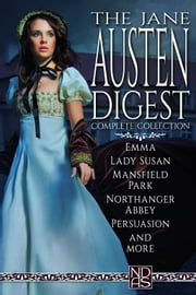 "The Jane Austen Digest (Complete Collection) - NDAS ""Digest"" Edition ebook by Jane Austen,James Edward Austen-Leigh,J E Austen-Leigh"