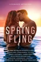 Spring Fling ebook by Claudia Burgoa, Ella James, Bethany Lopez,...