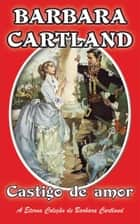 Castigo de amor ebook by Barbara Cartland